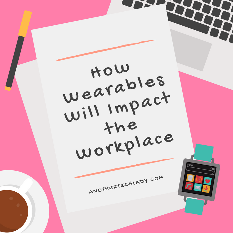 How Wearables Will Impact the Workplace